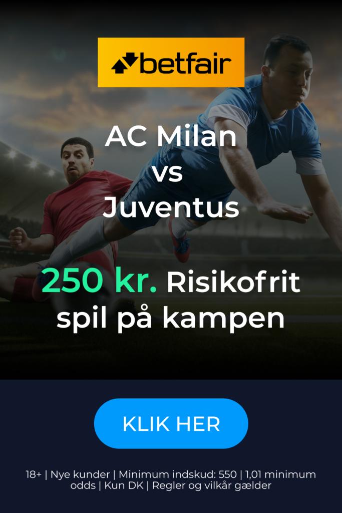 Gratis spil fra Betfair på AC Milan-Juventus