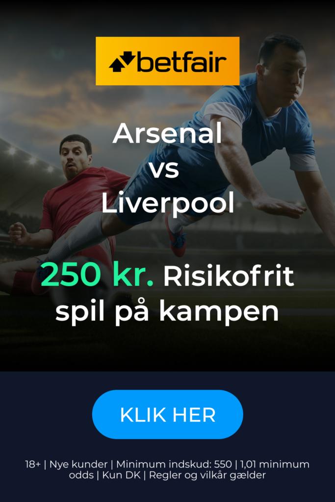 Gratis spil fra Betfair på Arsenal mod Liverpool