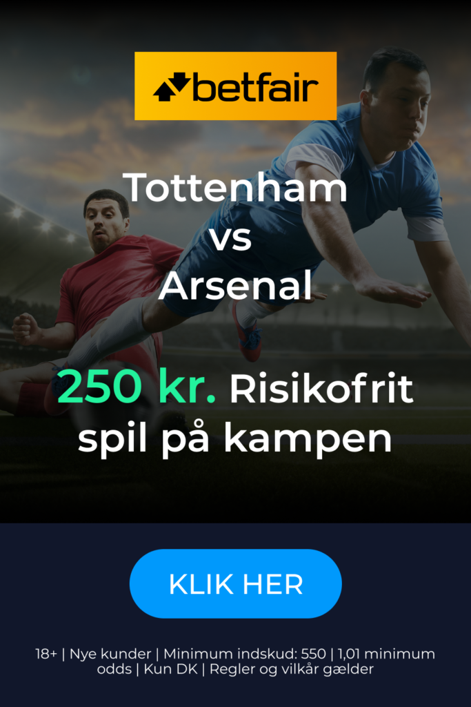 Gratis spil på Tottenham mod Arsenal fra Betfair