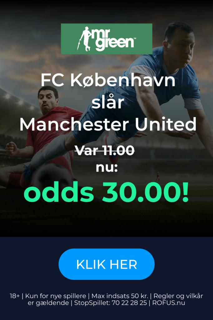 Mr. Green giver odds 30.00 på FC København-sejr over Manchester United