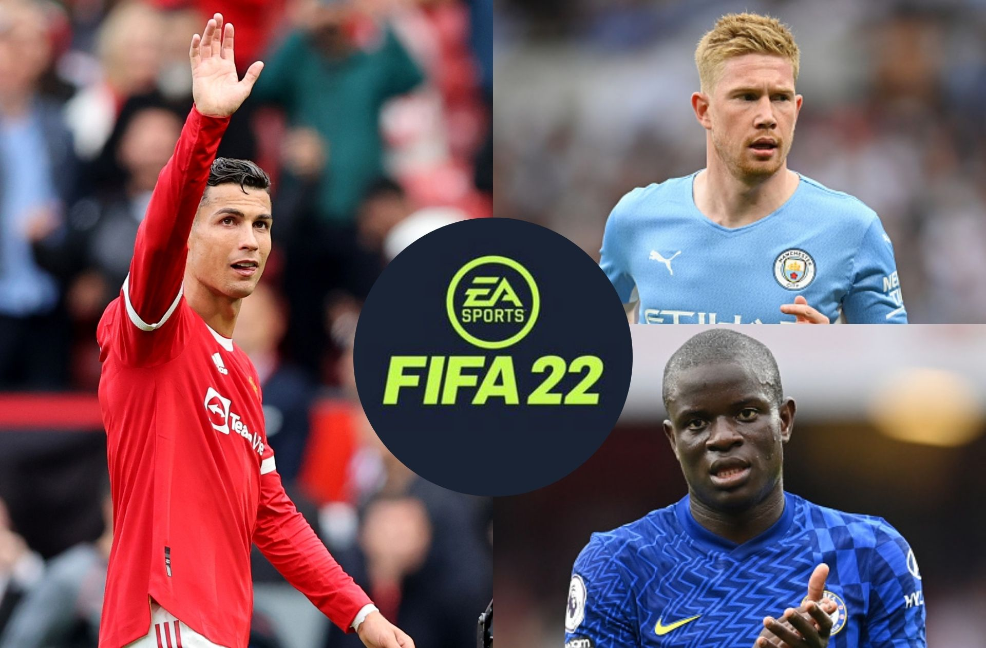 Cristiano Ronaldo, Kevin De Bruyne, N'Golo Kante, FIFA 22